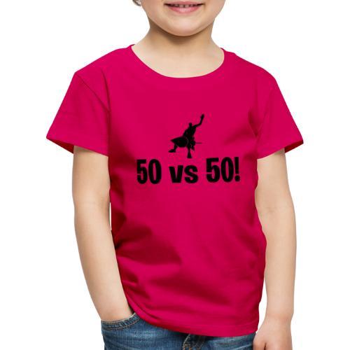 50 vs 50 - Kids' Premium T-Shirt