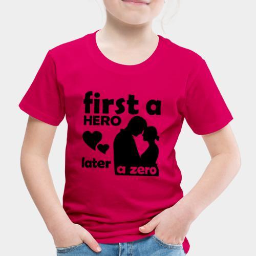GHB from Hero to Zero 19032018 6 FA - Kinder Premium T-Shirt