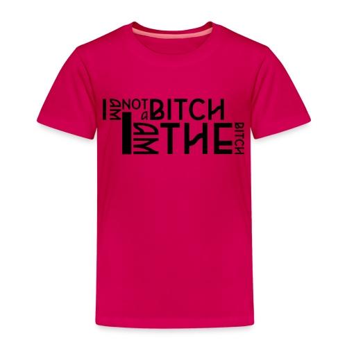 I am not a bitch.. - Kinderen Premium T-shirt
