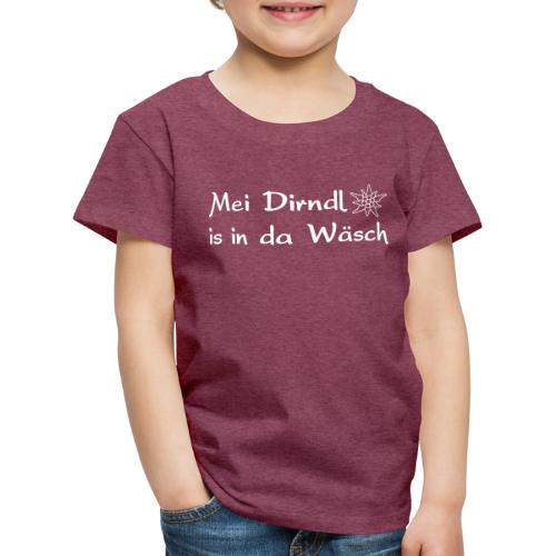 Mei Dirndl is in da Wäsch - Kinder Premium T-Shirt