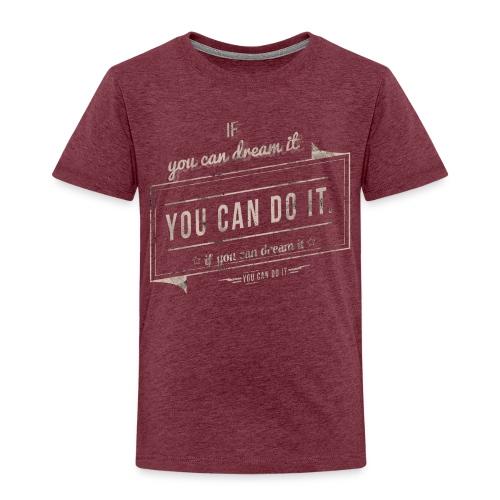 you can do it - Koszulka dziecięca Premium