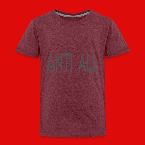 Anti all for the person who against all stupidity - T-shirt Premium Enfant