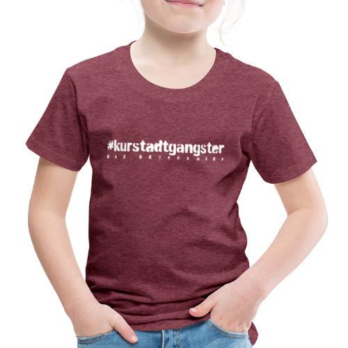Kurstadtgangster- mit ganz viel Gelassenheit. - Kinder Premium T-Shirt