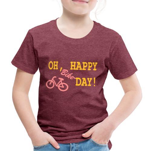Oh Happy Bike Day - Kinder Premium T-Shirt