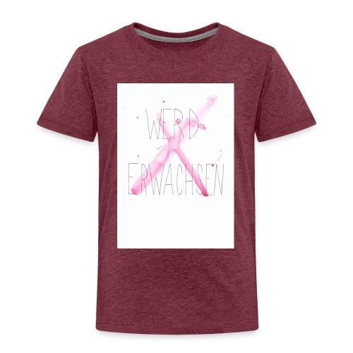 Werd erwachsen - Kinder Premium T-Shirt