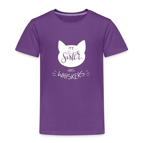 My sister has whiskers n°1 - Kinder Premium T-Shirt