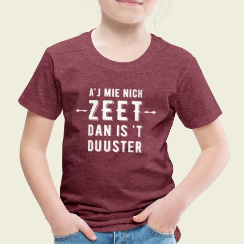 Aj Mie Nich Zeet... - Kinderen Premium T-shirt