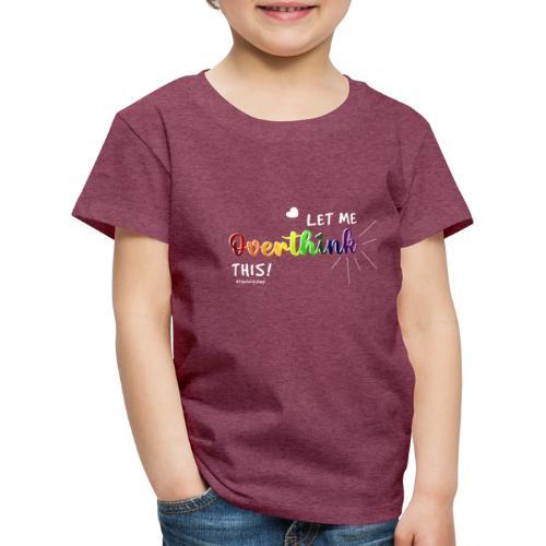 Amy's 'Overthink' design (white txt) - Kids' Premium T-Shirt