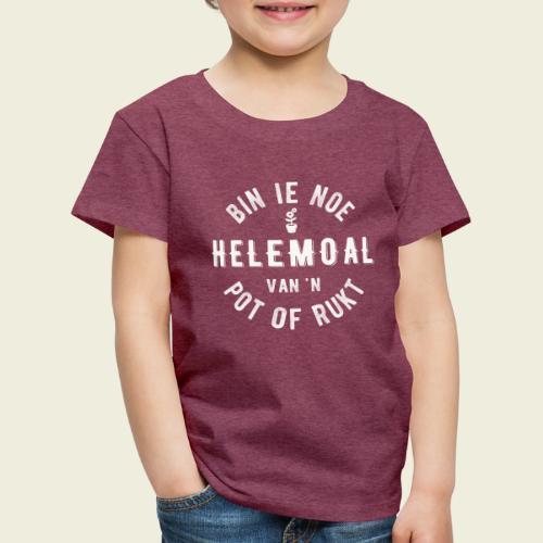 Bin ie noe helemoal van 'n pot of rukt - Kinderen Premium T-shirt
