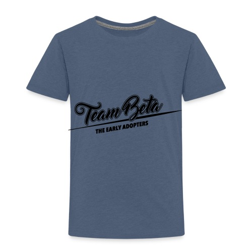 Team Beta - the early adopters - Kinder Premium T-Shirt
