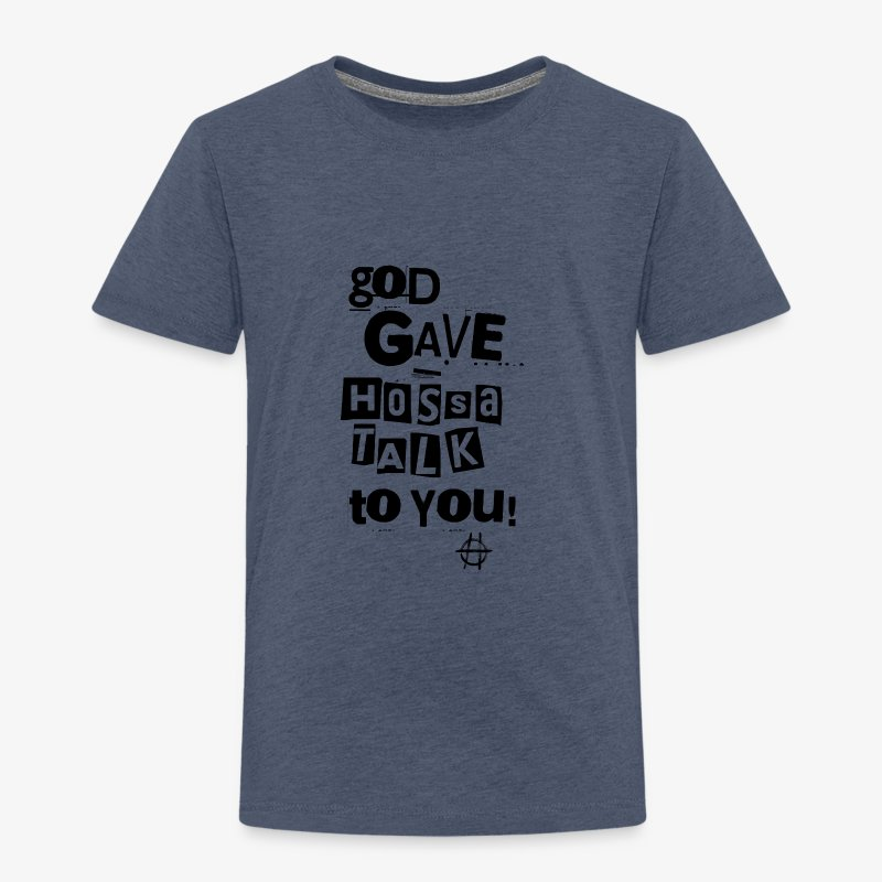 God gave Hossa Talk - Kinder Premium T-Shirt