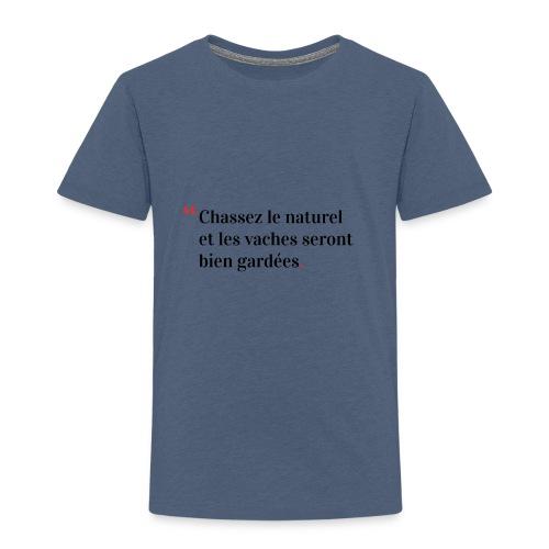 Chassez le naturel - T-shirt Premium Enfant