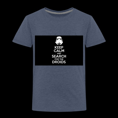 keep calm and search for the droids - Kids' Premium T-Shirt