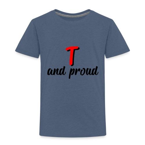 T and proud - Maglietta Premium per bambini