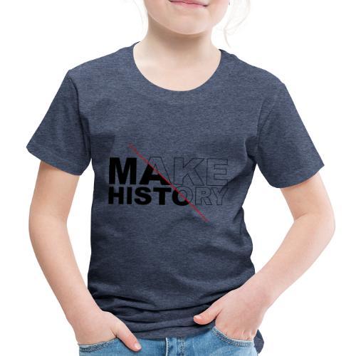 Make History - Camiseta premium niño