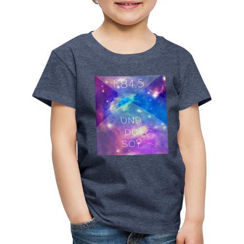 F84.5 - und du so? - Kinder Premium T-Shirt