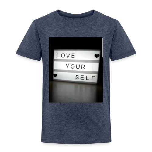 Love your self - Kinder Premium T-Shirt