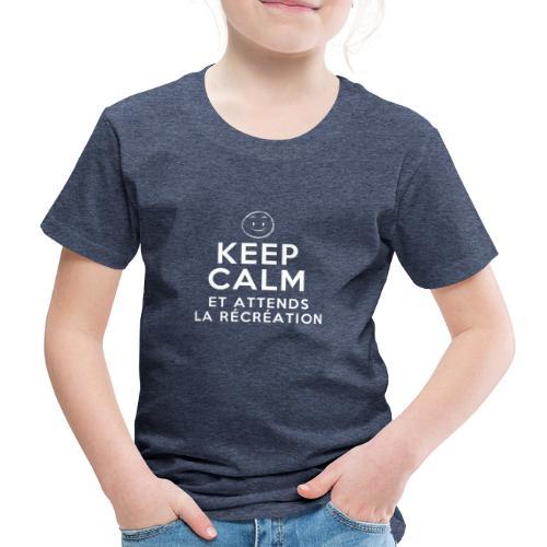 Keep calm et attends la récréation - T-shirt Premium Enfant