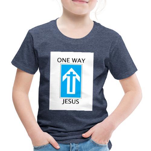 One Way, Jesus - Kids' Premium T-Shirt