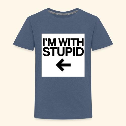 im with stupid - Kids' Premium T-Shirt