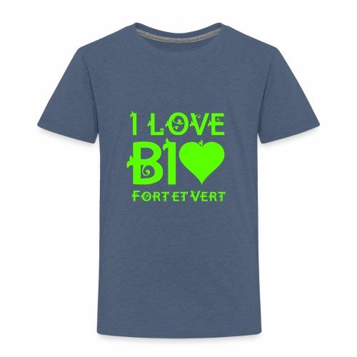 I LOVE BIO FORT ET VERT - T-shirt Premium Enfant