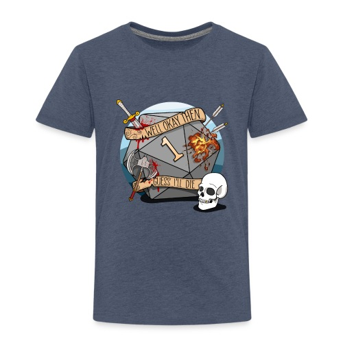 Guess I'll Die - DND D & D Dungeons and Dragons - Kids' Premium T-Shirt