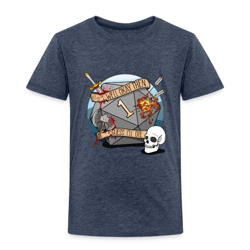 Guess I'll Die - DND D&D Dungeons and Dragons - Kinder Premium T-Shirt