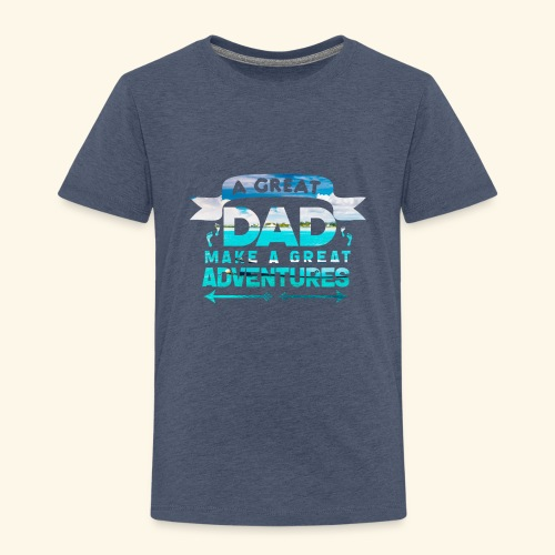 A GREAT DAD MAKES A GREAT ADVENTURES - Kinder Premium T-Shirt