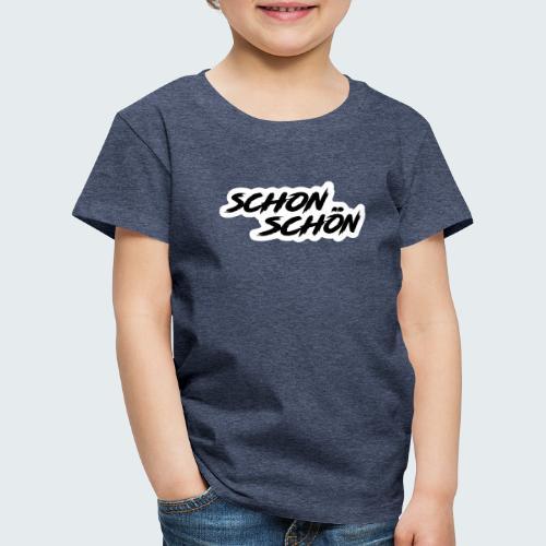 Schon Schön - Kinder Premium T-Shirt