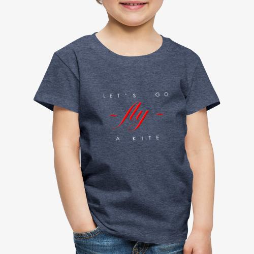 Let's go fly a kite - Kids' Premium T-Shirt