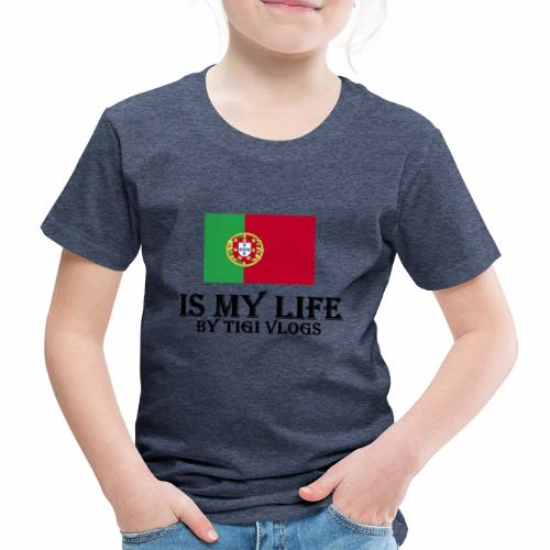 Portugal Is My Life!!!! By TIGIVLOGS!!! - Premium-T-shirt barn