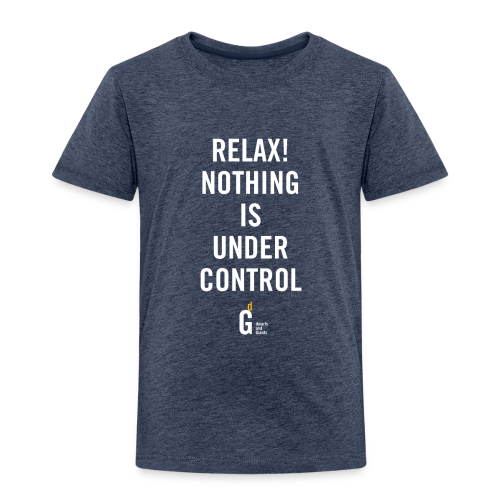 RELAX Nothing is under control III white yellow - Kids' Premium T-Shirt