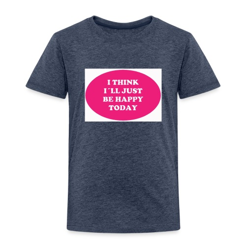 Spread shirt I think I ll just be happy - Premium-T-shirt barn