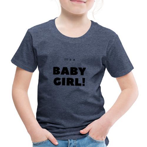 It´s a Baby Girl - Geschenkidee - Kinder Premium T-Shirt