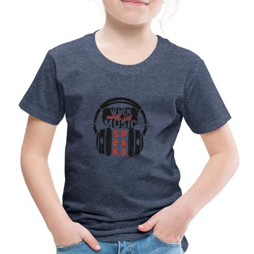 Music speaks - Kinder Premium T-Shirt