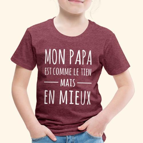 Papa en mieux - T-shirt Premium Enfant