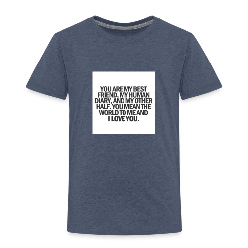You are my best friwnd, my human diary, and... - Kids' Premium T-Shirt