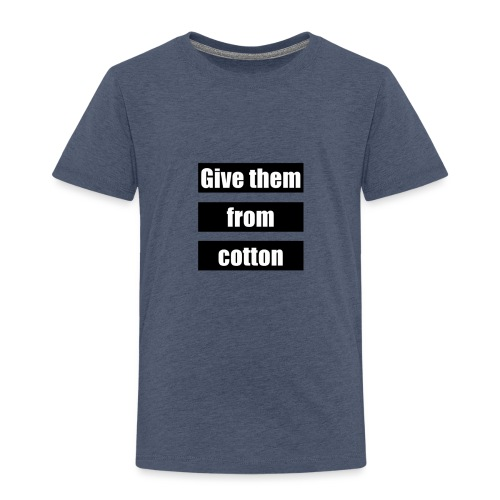 Give them from cotton - Kinderen Premium T-shirt