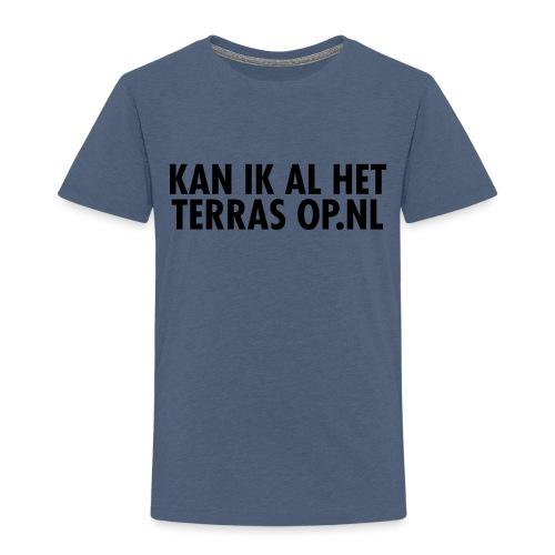 Kan ik al het terras op.nl - Kinderen Premium T-shirt