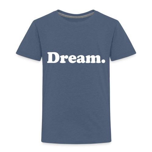 dream - Maglietta Premium per bambini