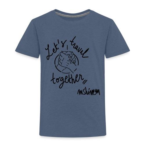 let s travel together - T-shirt Premium Enfant