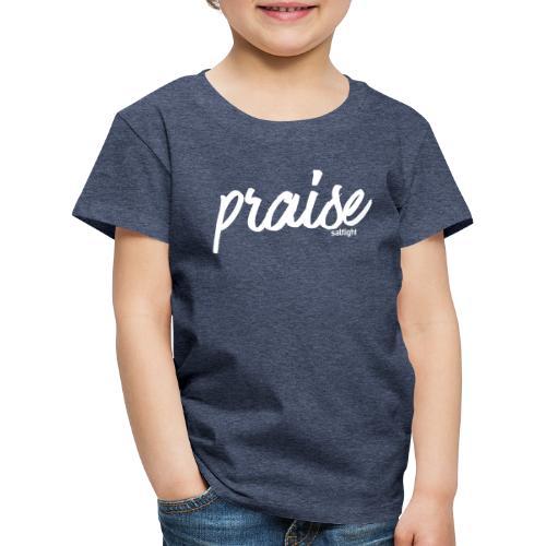 Praise (WHITE) - Kids' Premium T-Shirt
