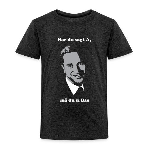 Har du sagt A, må du si Bae - Premium T-skjorte for barn
