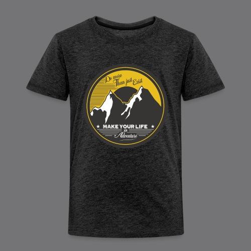 MAKE YOUR LIFE AN ADVENTURE Tee Shirts - Kids' Premium T-Shirt