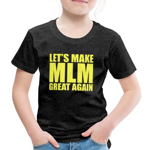 LETS MAKE MLM GREAT AGAIN - YELLOW VERSION - T-shirt Premium Enfant