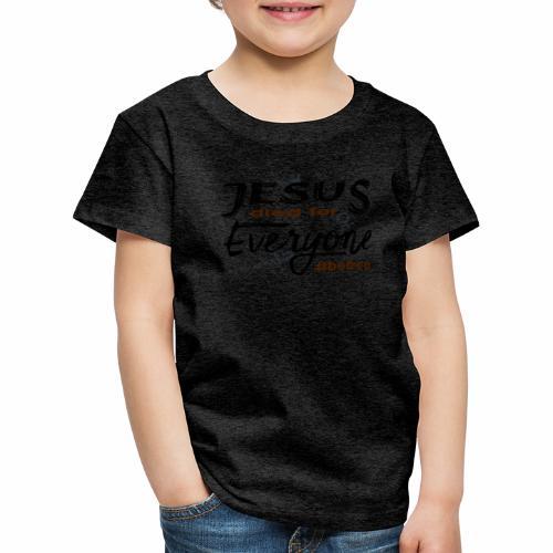 Jesus died for Everyone scwarz - Kinder Premium T-Shirt