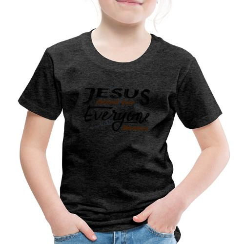 Jesus died for Everyone scwarz - Kinder Premium T-Shirt