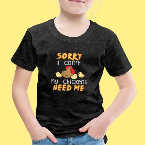 My Chickens Need Me - Kids' Premium T-Shirt