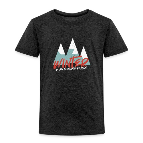 Winter is my favourite season (Snowy Mountains) - Kinder Premium T-Shirt