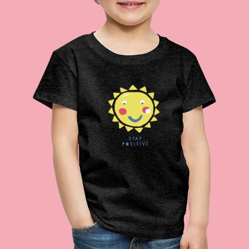 Stay positive // Sonne - Kinder Premium T-Shirt